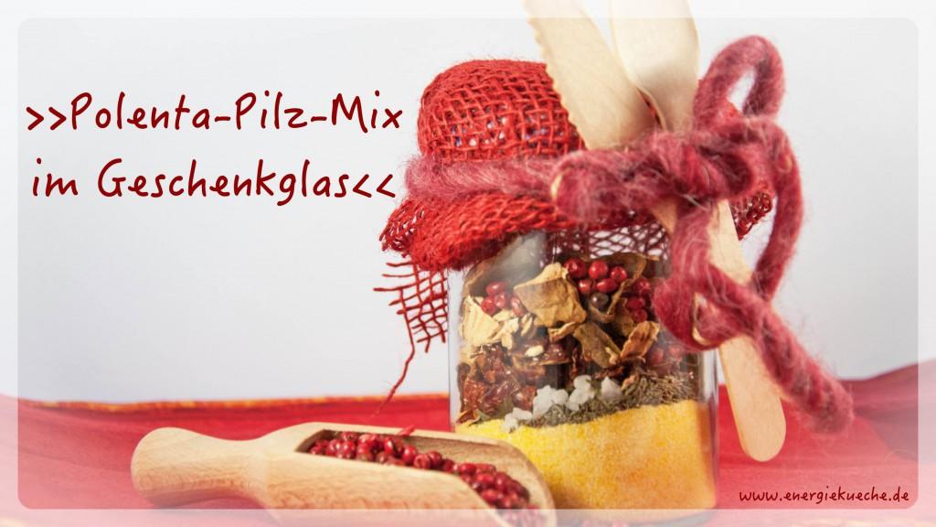 Geschenk-Idee aus der Energieküche: Polenta-Mix im Glas